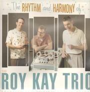 The Roy Kay Trio - The Rhythm And Harmony Of...