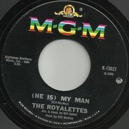 The Royalettes - (He Is) My Man