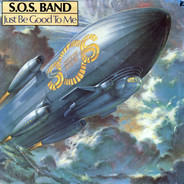 The S.O.S. Band - Just Be Good To Me