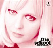 The School - Loveless Unbeliever