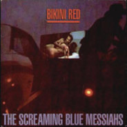 The Screaming Blue Messiahs - Bikini Red