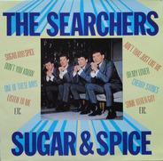 The Searchers - Sugar & Spice