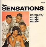The Sensations - Let Me In / Music Music Music