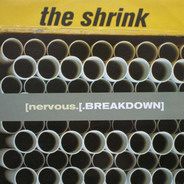 The Shrink - [nervous.[.BREAKDOWN]
