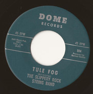 The Slippery Rock String Band - Tule Fog / Sally Brought Him Home