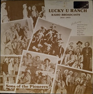 The Sons Of The Pioneers - Lucky U Ranch Radio Broadcasts 1951-1953