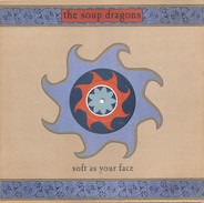 The Soup Dragons - Soft As Your Face