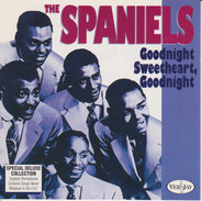 The Spaniels - Goodnight Sweetheart, Goodnight