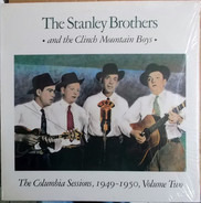 The Stanley Brothers And The Clinch Mountain Boys - The Columbia Sessions, 1949-1950, Volume Two