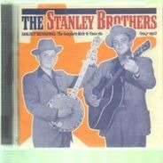 The Stanley Brothers - Earliest Recordings: The Complete Rich-R-Tone 78s (1947-1952)