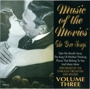 The Starlight Orchestra - Music Of The Movies - The Love Songs - Volume Three