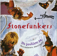 The Stonefunkers - No Problem 94 - Non-believers, Stand Back!