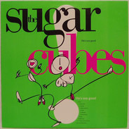 The Sugarcubes# - Life's Too Good