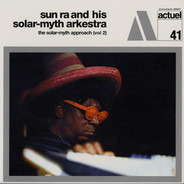 The Sun Ra Arkestra - The Solar Myth Approach, Vol. 2