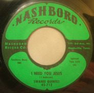 The Swanee Quintet - I Need You Jesus / One More River To Cross