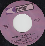 The Swanee Quintet - Where He Leads Me