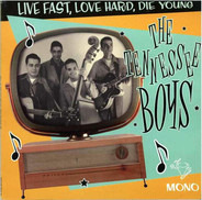 The Tennessee Boys - Live Fast, Love Hard, Die Young