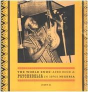 The Thermometers / Colomach / The Black Mirrors a.o. - The World Ends: Afro Rock & Psychedelia In 1970s Nigeria (Part 2)
