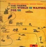 The Tigers - The World Is Waiting For Us