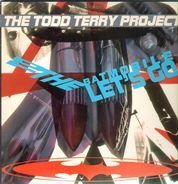 The Todd Terry Project - To the Batmobile Let's Go