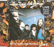 The Tragically Hip - At The Hundredth Meridian - Live