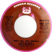 The Trammps - Pray All You Sinners