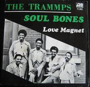 The Trammps - Soul Bones / Love Magnet