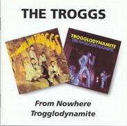 The Troggs - From Nowhere/Trogglodynamite