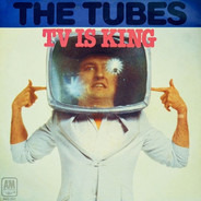 The Tubes - TV Is King