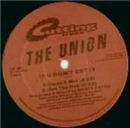 The Union - If U Don't Get It