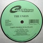The Union - Party People In Da Place