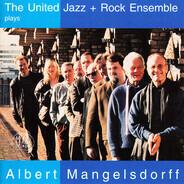 The United Jazz+Rock Ensemble - The United Jazz + Rock Ensemble Plays Albert Mangelsdorff