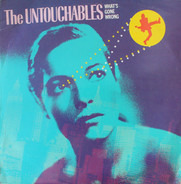 The Untouchables - What's Gone Wrong?