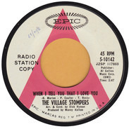 The Village Stompers - When I Tell You That I Love You / Rose Of Washington Square