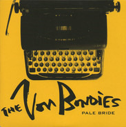 The Von Bondies - Pale Bride / Earthquake