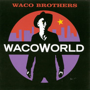 The Waco Brothers - Waco World