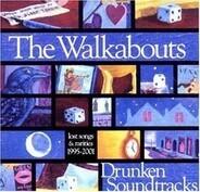 The Walkabouts - Drunken Soundtracks:Lost Songs & Rarities 1995-200