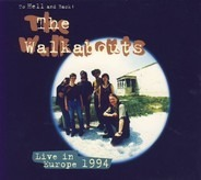 The Walkabouts - To Hell And Back: The Walkabouts Live In Europe 1994
