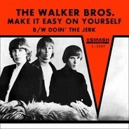 The Walker Brothers - Make It Easy On Yourself / Doin' The Jerk