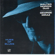 The Walter Norris Duo Featuring George Mraz - Hues Of Blues