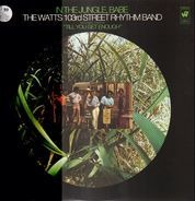 The Watts 103rd Street Rhythm Band - In the Jungle, Babe