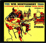 The Wes Montgomery Trio - A Dynamic New Sound: Guitar/Organ/Drums