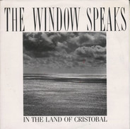 The Window Speaks - In The Land Of Christobal