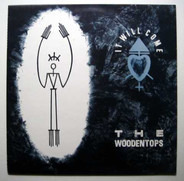The Woodentops - It Will Come