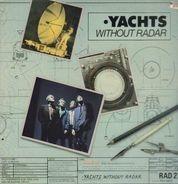 The Yachts - Without Radar