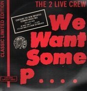 The 2 Live Crew - we want some pussy
