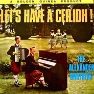 The Alexander Brothers - Let's Have A Ceilidh