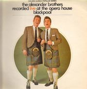 The Alexander Brothers - Recorded Live At The Opera House Blackpool