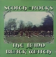 The Band Of The Black Watch - Scotch on the Rocks