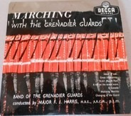 The Band Of The Grenadier Guards Conducted By F.J. Harris - Marching with the Grenadier Guards